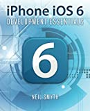IPhone IOS 6 Development Essentials, Neil Smyth, 1479211419