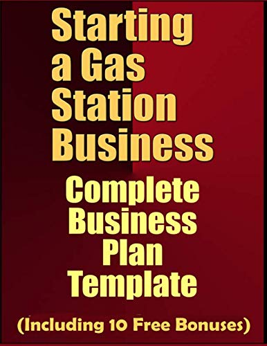 Starting A Gas Station Business: Complete Business Plan Template