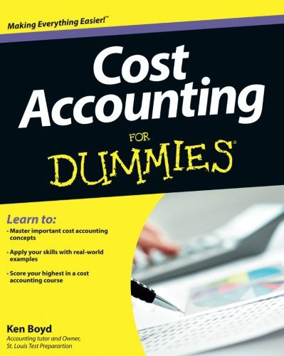 Cost Accounting For Dummies (Manufacturing Accounting)