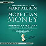 More than Money: Questions Every MBA Needs to Answer | Mark Albion