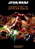 img - for Geonosis and the Outer Rim Worlds (Star Wars Roleplaying Game) book / textbook / text book