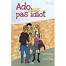 Ado mais pas idiot (French Edition)