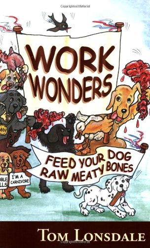 Work Wonders: Feed Your Dog Raw Meaty Bones