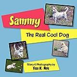 Sammy; the Real Cool Dog, Tess K. Reis, 0979633079