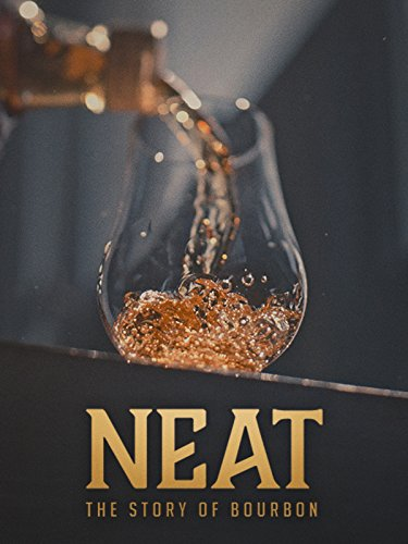(Neat: The Story of Bourbon)