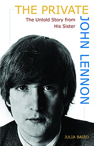 The Private John Lennon: The Untold Story from His Sister