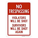 No Trespassing Violators Will Be Shot Survivors Will Be Shot Again Sign - 10'x14' - .040 Rust Free Aluminum - Made in USA - UV Protected and Weatherproof - A82-550AL