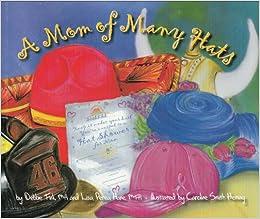 c5b4b403 A Mom of Many Hats: Debbie Fink, Lisa Perea Hane, Caroline Smith Heming:  9780967887135: Amazon.com: Books