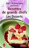 Les Recettes des grands chefs : Desserts