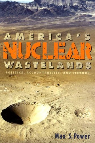 America's Nuclear Wastelands: Politics, Accountability, and Cleanup