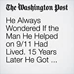 He Always Wondered If the Man He Helped on 9/11 Had Lived. 15 Years Later He Got His Answer | Colby Itkowitz
