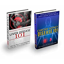 Kidney & Liver Disease: Bundle Box - Kidney and Liver Detox Introduction for Beginners (Kidney and Liver Diets - Internal Organs Diseases Book 1)