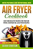 Air Fryer Cookbook: Easy and Healthy Recipes for Your Air Fryer; Everyday Oil-less Fryer Recipes