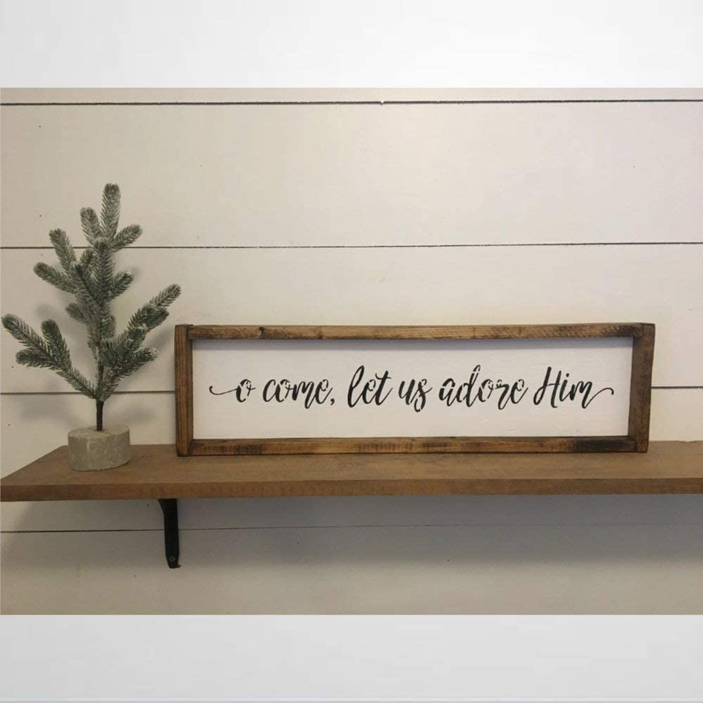 BYRON HOYLE O Come Let Us Adore Him Framed Wood Sign, Wooden Wall Hanging Art, Inspirational Farmhouse Wall Plaque, Rustic Home Decor for Nursery, Porch, Gallery Wall, Housewarming