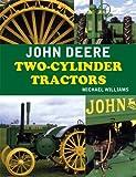 John Deere Two-Cylinder Tractors