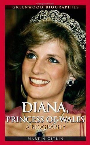 Diana, Princess of Wales: A Biography (Greenwood Biographies)