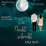 Die Nacht schreibt uns neu | Dani Atkins