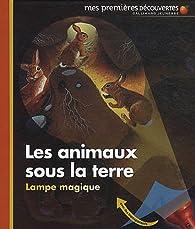 Les animaux sous la terre par Claude Delafosse