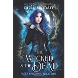 The Wicked & The Dead (Faery Bargains)