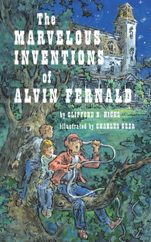 The Marvelous Inventions of Alvin Fernald by [Hicks, Clifford B.]