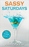 Sassy Saturdays (The Fat Fridays Group Book 2)