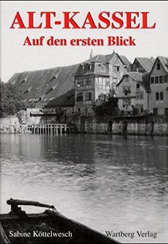 Alt-Kassel, Auf den ersten Blick (Historischer Bildband)