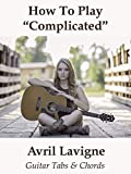 How To Play Complicated By Avril Lavigne - Guitar Tabs & Chords