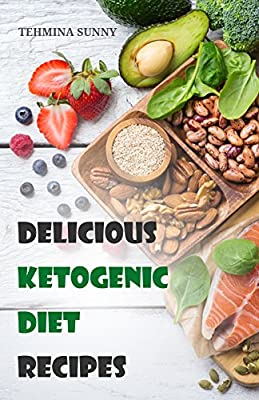 Ketogenic Diet: The Systematic Guide For Beginner's Ketogenic Diet For Weight Loss