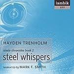 Steel Whispers: Steele Chronicles Book 2 | Hayden Trenholm