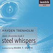 Steel Whispers: Steele Chronicles Book 2 | Hayden Trenholm