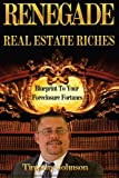 Blueprint to Your Foreclosure Fortunes, Timothy Johnson, 1482640570