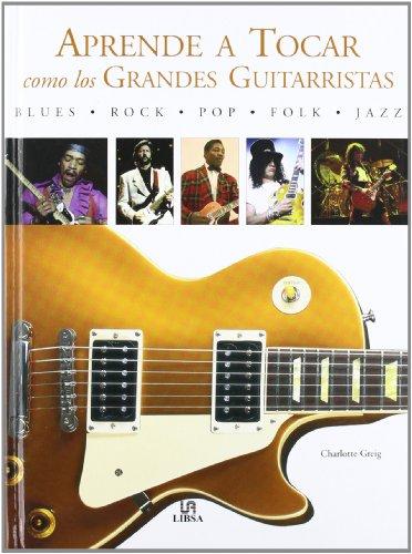 Descargar Libro Aprende A Tocar Como Los Grandes Guitarristas Charlotte Greig