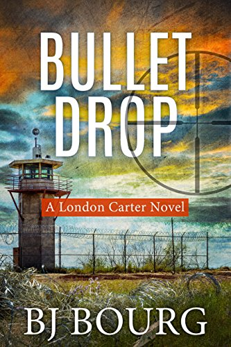 Bullet Drop: A London Carter Novel (London Carter Mystery Series Book 4) ()