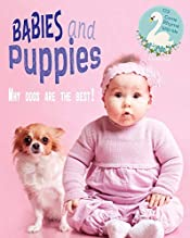 Babies and Puppies: Why Dogs Are the Best (123 Come Rhyme With Me Book 2)