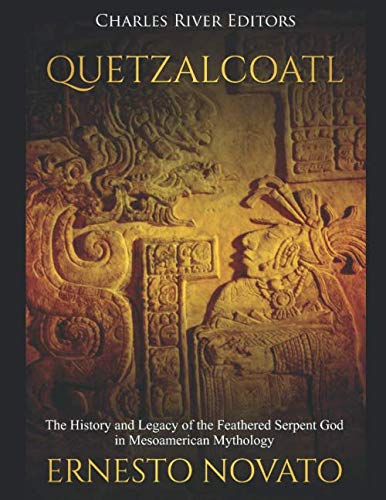 Quetzalcoatl: The History and Legacy of the Feathered Serpent God in Mesoamerican Mythology