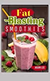 14 day juice cleanse - FAT Blasting SMOOTHIES: 10 DAY SMOOTHIE Cleanse – LOSE UP TO 14 POUNDS IN 7 DAYS