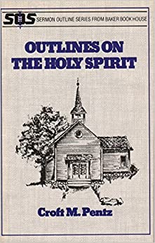 Book Outlines on the Holy Spirit (Sermon Outline Series) by Croft M. Pentz (1978-04-03)