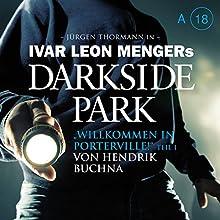 Willkommen in Porterville! 1 (Darkside Park 18a) Hörbuch von Hendrik Buchna Gesprochen von: Jürgen Thormann