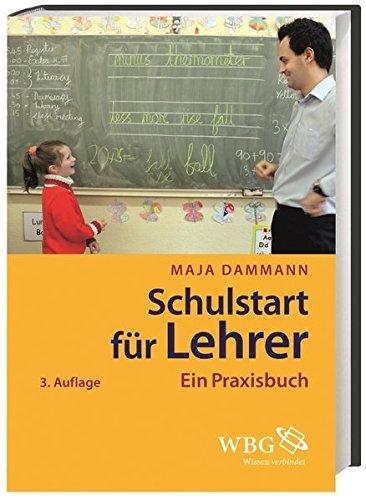 Schulstart für Lehrer: Ein Praxisbuch Gebundenes Buch – 1. April 2015 Maja Dammann 3534266943 Erwachsenenbildung Ausbildung / Lehrerausbildung