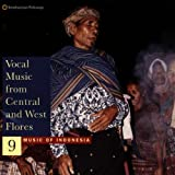 Music Of Indonesia 9: Vocal Music Of Central And West Flores