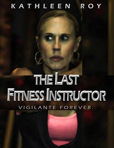 The Last Fitness Instructor by