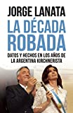 La Década Robada, Jorge Lanata, 6070721462