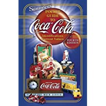 B.J. Summer's Pocket Guide to Coca Cola: Identifications Current Values.