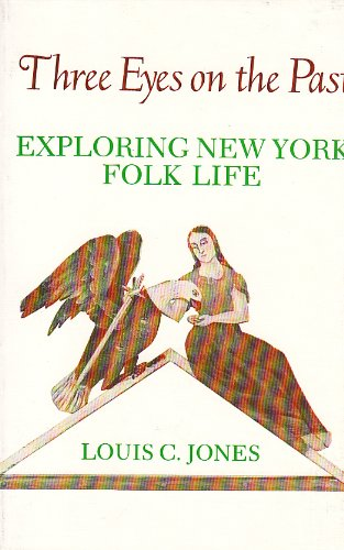 Three Eyes on the Past: Exploring New York Folklife (York State Books)