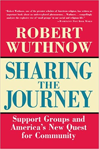 Book Sharing the Journey: Support Groups and the Quest for a New Community