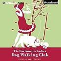 The Gordonston Ladies Dog Walking Club Hörbuch von Duncan Whitehead Gesprochen von: David de Vries