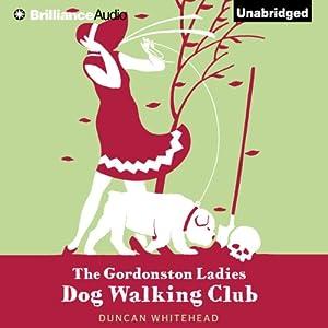 The Gordonston Ladies Dog Walking Club Hörbuch
