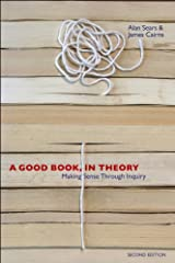 A Good Book, In Theory: Making Sense Through Inquiry, Second Edition Kindle Edition