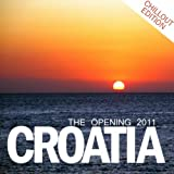 Croatia - The Opening 2011 (Chillout Edition)