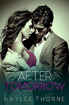 After Tomorrow (Kingsley series Book 2) by [Thorne, Haylee]